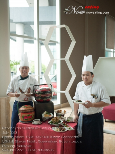 Peranakan Cuisine @ Eastin Hotel PenangJuly 2013Reservation: +604-612 1128 (Swez Brasserie)