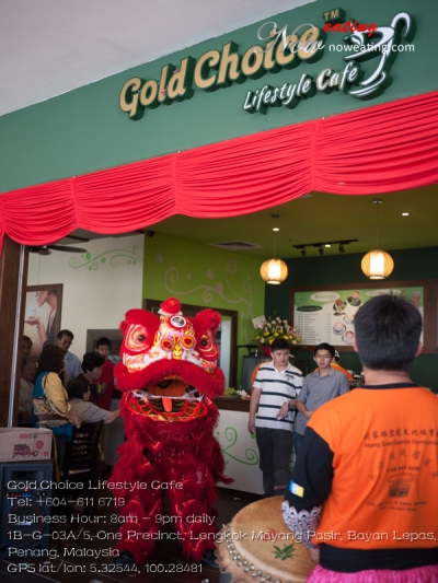 Gold Choice Lifestyle CafeTel: +604-611 6719Business Hour: 8am - 9pm daily